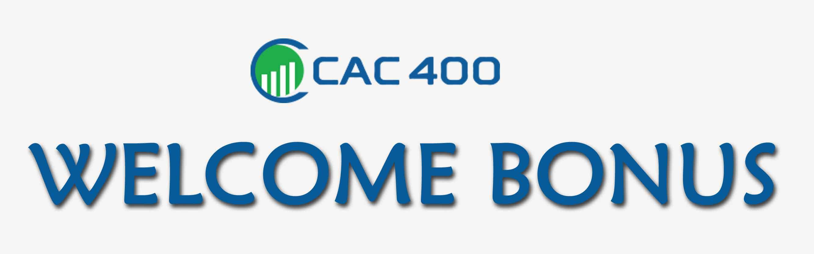 cac400 Welcome Bonus